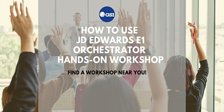 How to Use JD Edwards E1 Orchestrator – Hands-On Workshop tickets