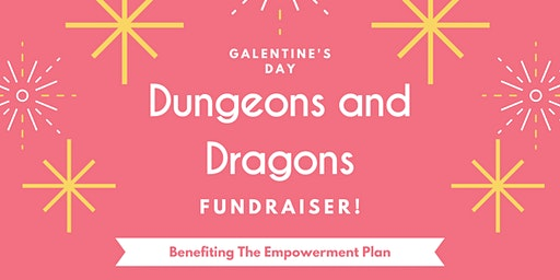 Galentine's Day Dungeons & Dragons - A Fundraiser!