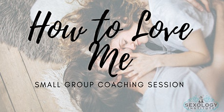 How to Love Me: Small Group Coaching Session tickets
