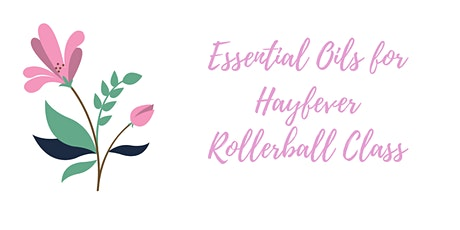 Essential Oils for Hayfever Rollerball Class tickets