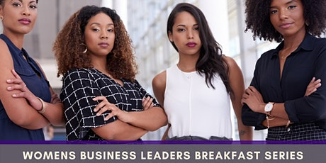 Women Business Leaders Breakfast Series tickets