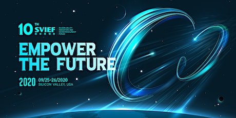"2020 10th SVIEF ""Empower the Future"" tickets"