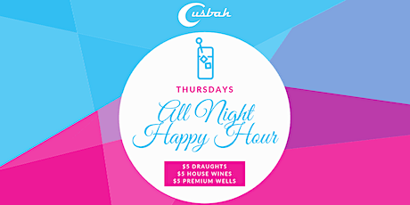 Cusbah's All Night Happy Hour tickets
