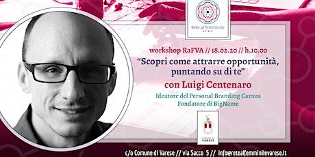 Ciclo di Workshop RaFVA - Luigi Centenaro e il Personal Branding biglietti