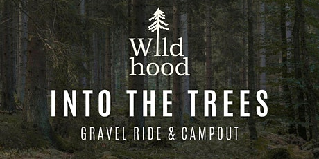 Into The  Trees -  Gravel Campout tickets