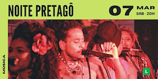 Noite Pretagô | Show Sesc Canoas