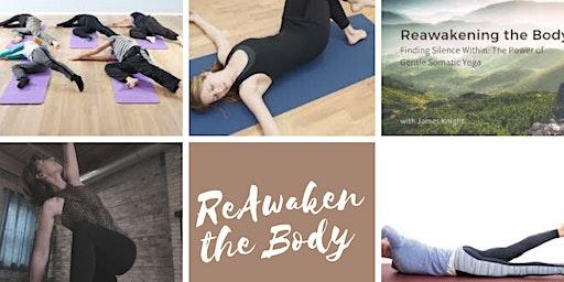 Re-Awaken the Body; a therapeutic somatic yoga class
