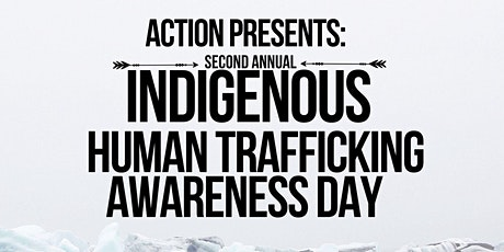 2nd Annual Indigenous Human Trafficking Awareness Day tickets
