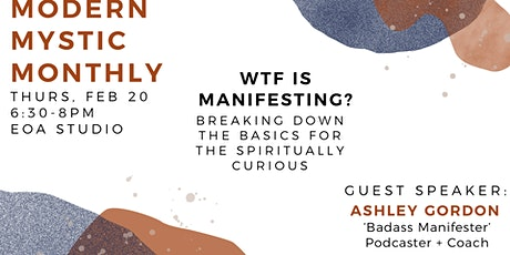 "Modern Mystic Monthly: ""WTF is MANIFESTING?"" tickets"