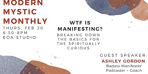 "Modern Mystic Monthly: ""WTF is MANIFESTING?"""