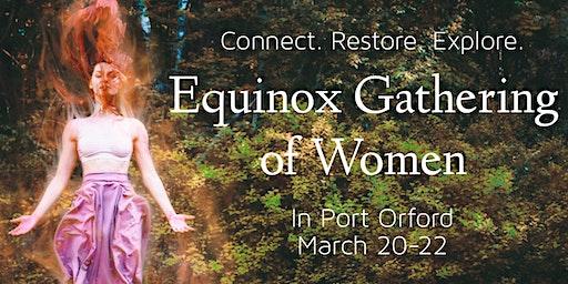 Equinox Gathering of Women: CONNECT-RESTORE-EXPLORE