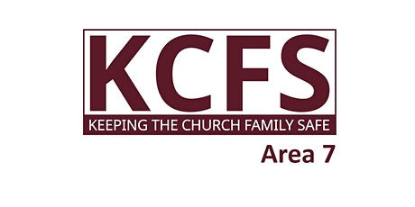 KCFS Training (Area 7) - Keeping the Church Family Safe tickets