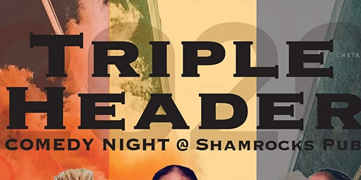 Triple Header @ Shamrocks Pub