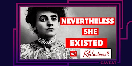 Nevertheless She Existed: Comedy  tickets