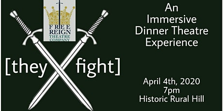 [they fight] - An Immersive Dinner Theatre Experience tickets