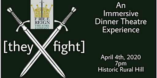 [they fight] - An Immersive Dinner Theatre Experience