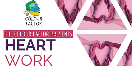 The Colour Factor Presents: Heart Work tickets