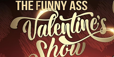 Funny Ass Valentines Show tickets