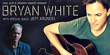Bryan White with Special Guest Jeff Arundel tickets