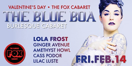 The Blue Boa Burlesque Cabaret - Valentine's at The Fox tickets