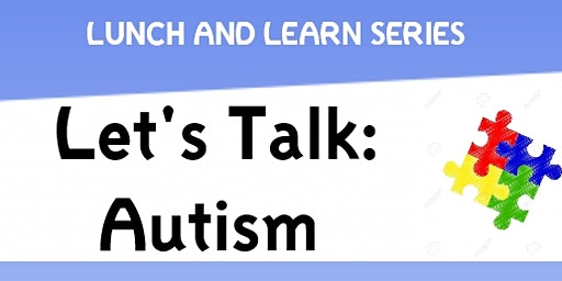 Lunch & Learn: Let's Talk Autism