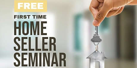 First Time Home SELLERS Seminar tickets