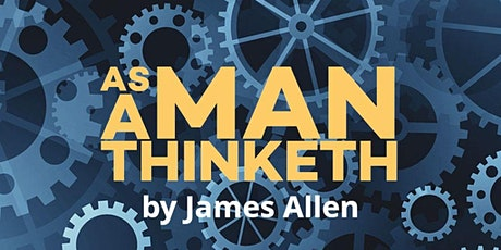 AS A MAN THINKETH tickets