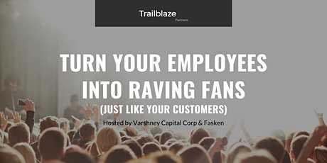 TURN YOUR EMPLOYEES INTO RAVING FANS tickets