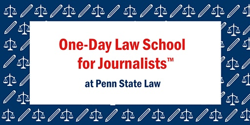One-Day Law School for Journalists™ (University Park)