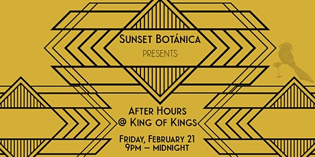 Sunset Botánica Presents: After Hours at King of Kings tickets