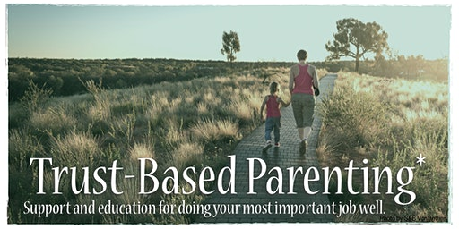 Trust-based Parenting: Support and education for parenting well