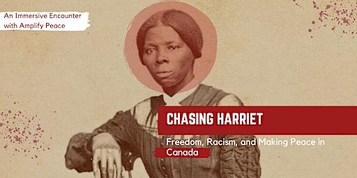 Chasing Harriet