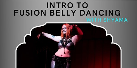 Intro to Belly Dance Fusion with Shyama - March tickets