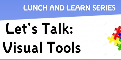 LUNCH & LEARN: Let's Talk - Visual Tools tickets