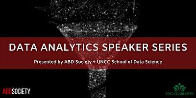 ABD Society + UNCC Present: Data Analytics Speaker Series