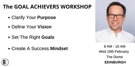 THE GOAL ACHIEVERS WORKSHOP		  - Create The Order You Need To Succeed tickets
