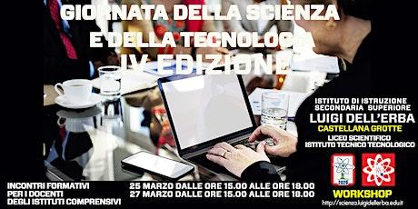 Giornata della Scienza e della Tecnologia - INCONTRI FORMATIVI PER I DOCENTI DEGLI ISTITUTI COMPRENSIVI biglietti
