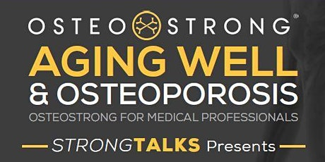 Aging Well & Osteoporosis (Lecture and Q&A for Medical Professionals) tickets