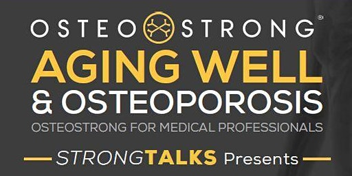 Aging Well & Osteoporosis (Lecture and Q&A for Medical Professionals)