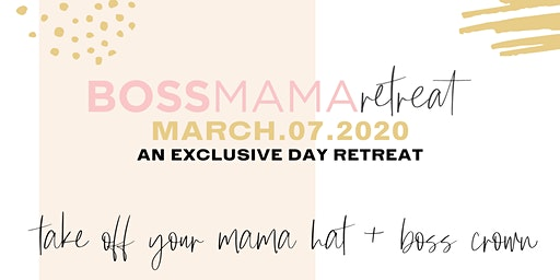 The Boss Mama Retreat 2020