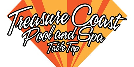 Treasure Coast Pool and Spa Tabletop tickets