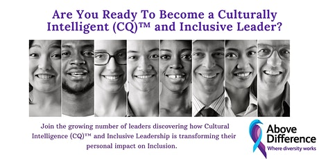 Leading For Inclusion With Cultural Intelligence (CQ)™  Leaders Masterclass tickets