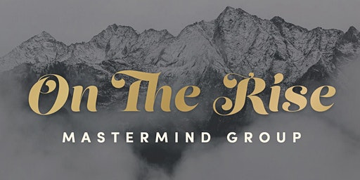 On The Rise : A MasterMind Group