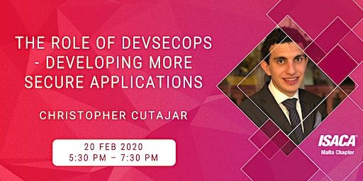 [Educational Event] The role of DevSecOps - Developing more secure applications by Christopher Cutajar