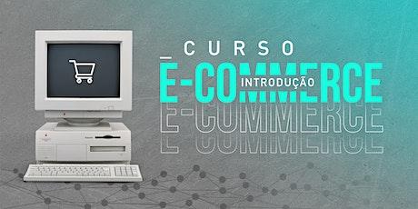 Curso Introdução em E-commerce  - 13/02/20 ingressos
