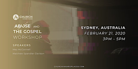 Abuse and the Gospel Workshop - Church in Hard Places- Sydney tickets