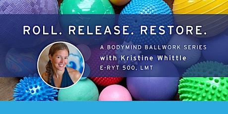Roll. Release. Restore. A Bodymind Ballwork Series tickets