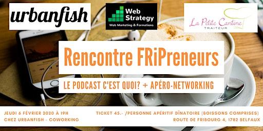 Rencontre FRiPreneurs - Le podcast c'est quoi ? + Apéro-Networking