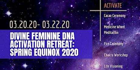 Divine Feminine DNA Activation Retreat: Spring Equinox tickets