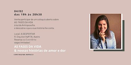 AS FASES DA VIDA & NOSSAS HISTÓRIAS DE AMOR E DOR bilhetes